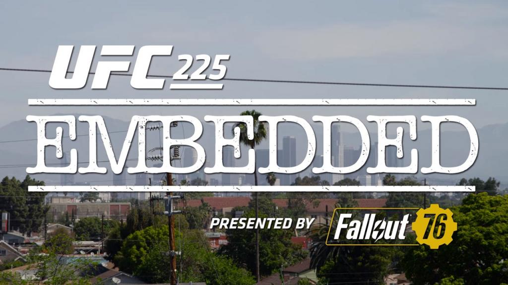 UFC 225 - Embedded : Vlog Series - Episodes 1, 2, 3, 4 et 5
