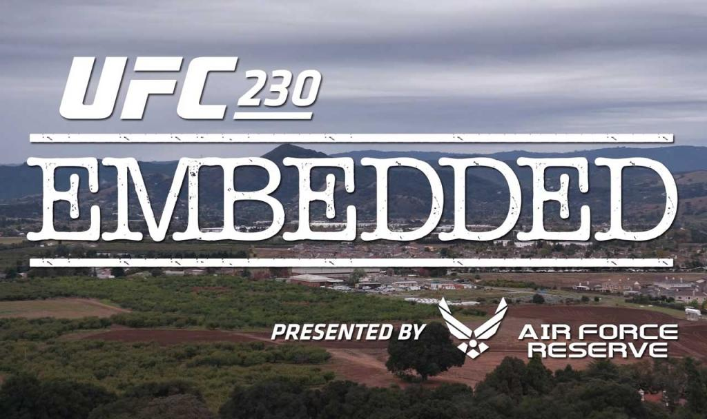 UFC 230 - Embedded : Vlog Series - Episodes 1, 2, 3, 4, 5 et 6