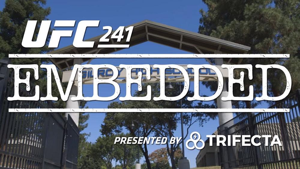 UFC 241 - Embedded : Vlog Series - Episodes 1, 2, 3, 4, 5, 6 et 7