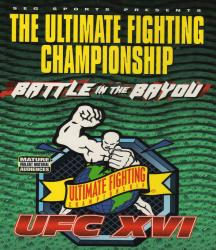 UFC 16 - BATTLE IN THE BAYOU